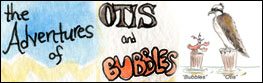 Adventures of Otis and Bubbles